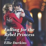 REVIEW: Falling for the Rebel Princess by Ellie Darkins
