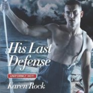 REVIEW: His Last Defense by Karen Rock