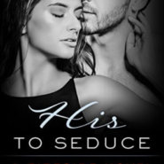 Spotlight & Giveaway: His to Seduce by Stacey Lynn
