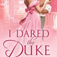 Spotlight & Giveaway: I Dared the Duke by Anna Bennett