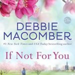 REVIEW: If Not for You by Debbie Macomber