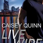 REVIEW: Live Wire by Caisey Quinn