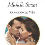 Spotlight & Giveaway: Once a Moretti Wife by Michelle Smart