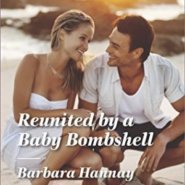 REVIEW: Reunited by a Baby Bombshell by Barbara Hannay