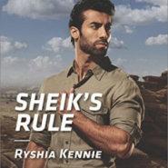 Spotlight & Giveaway: Sheik's Rule by Ryshia Kennie