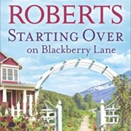 REVIEW: Starting Over on Blackberry Lane by Sheila Roberts