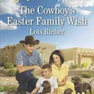 REVIEW: The Cowboy's Easter Family Wish by Lois Richer