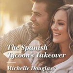 REVIEW: The Spanish Tycoon's Takeover by Michelle Douglas