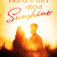 Spotlight & Giveaway: The Hard Truth About Sunshine by Sawyer Bennett