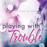 REVIEW: Playing With Trouble by Joya Ryan