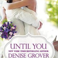Spotlight & Giveaway: Until You by Denise Grover Swank