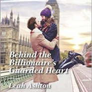 REVIEW: Behind the Billionaire's Guarded Heart by Leah Ashton