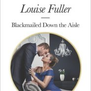 REVIEW: Blackmailed Down the Aisle by Louise Fuller