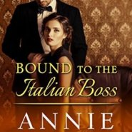 Spotlight & Giveaway: Bound to the Italian Boss by Annie West
