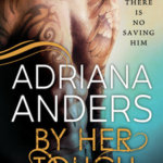 REVIEW: By Her Touch by Adriana Anders