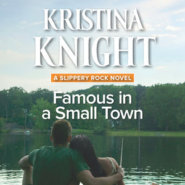 REVIEW: Famous in a Small Town by Kristina Knight