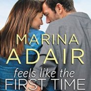 Spotlight & Giveaway: Feels Like the First Time by Marina Adair