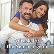 Spotlight & Giveaway: Miracle for the Neurosurgeon by Lynne Marshall