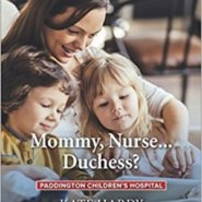 REVIEW: Mommy, Nurse…Duchess? by Kate Hardy