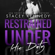 Spotlight & Giveaway: Restrained Under His Duty by Stacey Kennedy