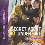 Spotlight & Giveaway: Secret Agent Under Fire by Geri Krotow
