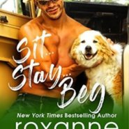 REVIEW: Sit…Stay…Beg by Roxanne St. Claire