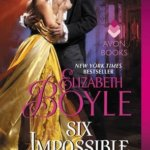 REVIEW: Six Impossible Things by Elizabeth Boyle