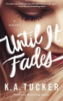 Spotlight & Giveaway: Until It Fades by K.A. Tucker