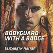 Spotlight & Giveaway: Bodyguard with a Badge by Elizabeth Heiter