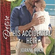Spotlight & Giveaway: His Accidental Heir by Joanne Rock