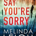 Spotlight & Giveaway: Say You're Sorry by Melinda Leigh