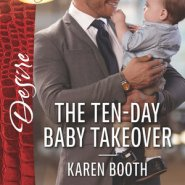 REVIEW: The Ten-Day Baby Takeover by Karen Booth