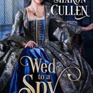 Spotlight & Giveaway: Wed to a Spy by Sharon Cullen