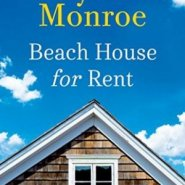 REVIEW: Beach House for Rent by Mary Alice Monroe