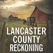 REVIEW: Lancaster County Reckoning  by Kit Wilkinson