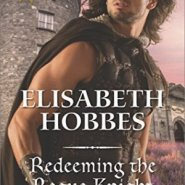 Spotlight & Giveaway: Redeeming the Rogue Knight by Elisabeth Hobbes