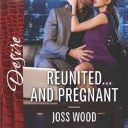 REVIEW: Reunited…and Pregnant by Joss Wood