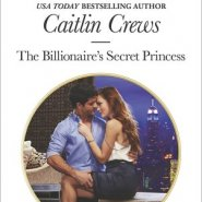 REVIEW: The Billionaire's Secret Princess by Caitlin Crews