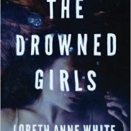 Spotlight & Giveaway: The Drowned Girls by Loreth Anne White