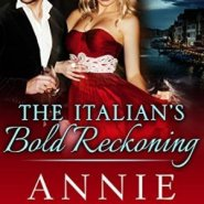 Spotlight & Giveaway: The Italian's Bold Reckoning by Annie West