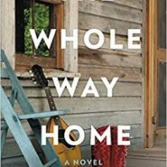 Spotlight & Giveaway: The Whole Way Home by Sarah Creech