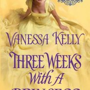 REVIEW: Three Weeks with a Princess by Vanessa Kelly