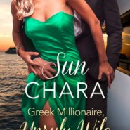 REVIEW: Greek Millionaire, Unruly Wife by Sun Chara