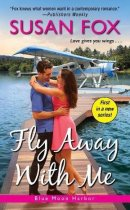 Spotlight & Giveaway: Fly Away With Me by Susan Fox