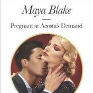 REVIEW: Pregnant at Acosta's Demand by Maya Blake