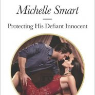 REVIEW: Protecting His Defiant Innocent by Michelle Smart
