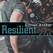 Spotlight & Giveaway: Resilient by Gillian Archer