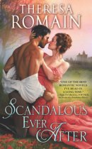 Spotlight & Giveaway: Scandalous Ever After by Theresa Romain