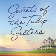 REVIEW: Secrets Of The Tulip Sisters by Susan Mallery