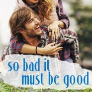 REVIEW: So Bad It Must Be Good by Nicole Helm